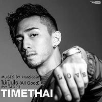 TimeThai (Feat.TJ 3.2.1) - ไม่เป็นไร (All Good).mp3