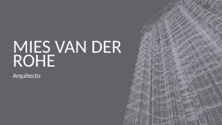 Mies van der Rohe.pptx