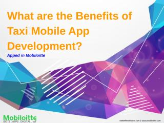 What are the Benefits of Taxi Mobile App Development- - Mobiloitte.pptx