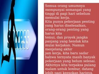 Memaksimalkan Performa Anda di Jam Kerja (www.ilmubisnisusaha.net ).pptx