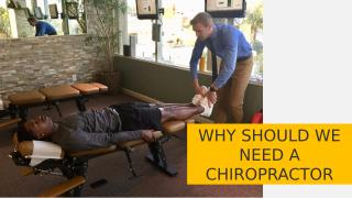 Why Should We Need a Chiropractor.pptx